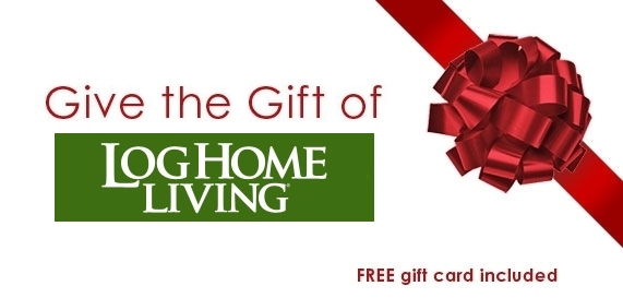 give the gift of Log Home Living Magazine