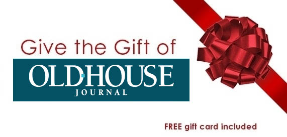 give the gift of Old House Journal Magazine